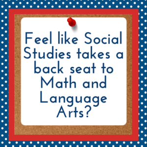 Feel like Social Studies takes a back seat to math and language arts?