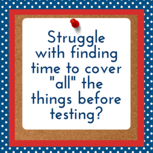 "Struggle with finding time to cover ""all"" the things before testing?"
