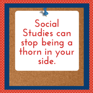 Social studies can stop being a thorn in your side